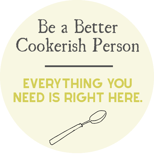 Be a Better Cookerish Person